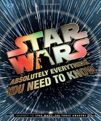 Книга Star Wars - Absolutely Everything You Need to Know (Твёрдый переплёт) Eng